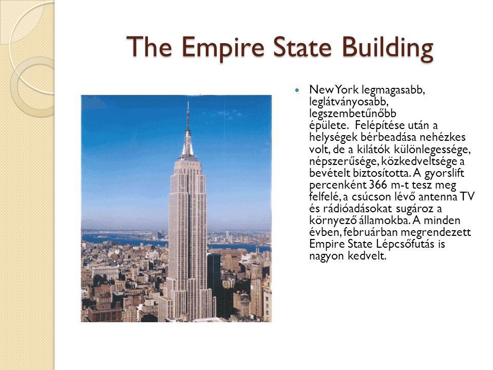 The Empire State Building New York legmagasabb, leglátványosabb, legszembetűnőbb épülete.