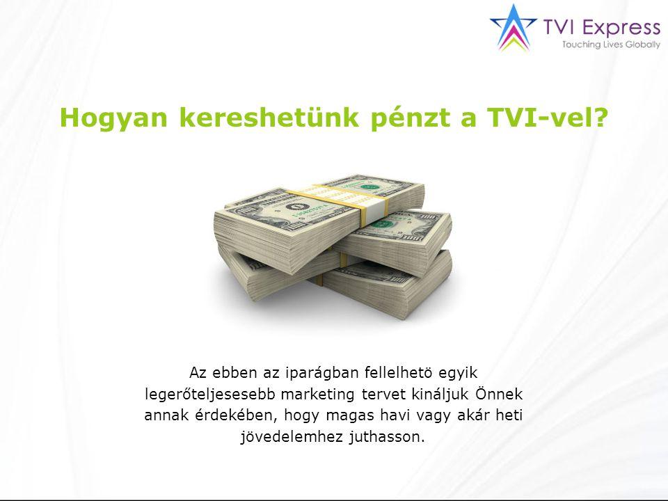 Hogyan kereshetünk pénzt a TVI-vel? Az ebben az iparágban fellelhetö egyik legerőteljesesebb marketing tervet kináljuk Önnek annak érdekében, hogy mag