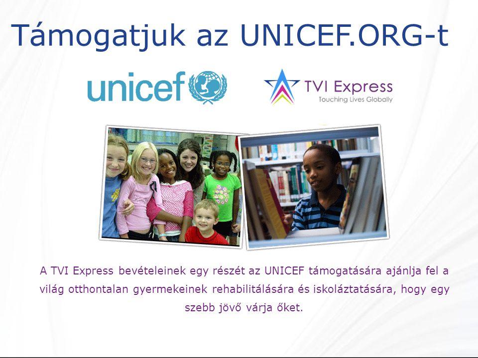 Támogatjuk az UNICEF.ORG-t A TVI Express bevételeinek egy részét az UNICEF támogatására ajánlja fel a világ otthontalan gyermekeinek rehabilitálására