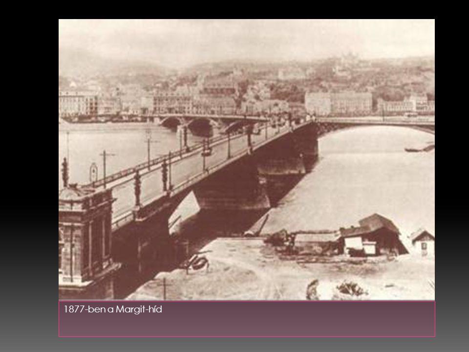 1877-ben a Margit-híd