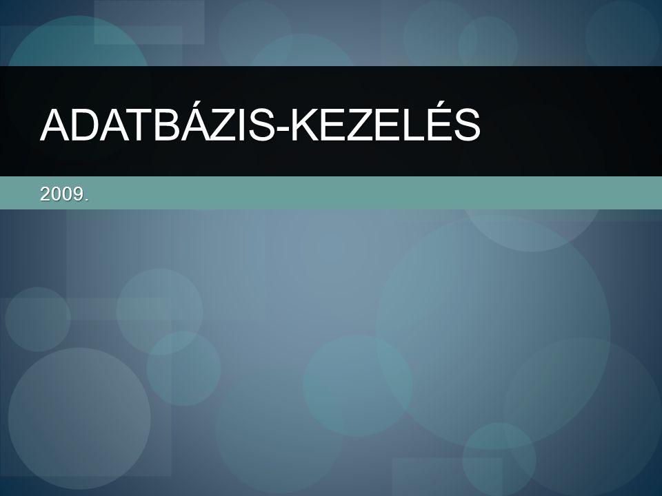 Adatbázis fogalma Adatbázis (tágabb értelemben): egy olyan adathalmaz, amelynek elemei – egy meghatározott tulajdonságuk alapján – összetartozónak tekintendők.