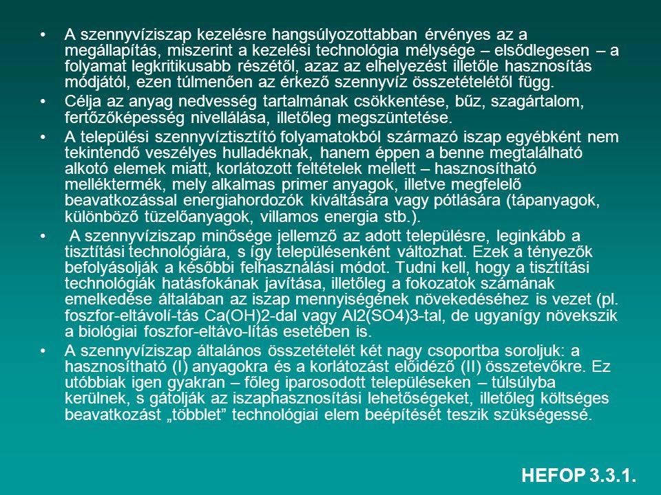 HEFOP 3.3.1. A szennyvíziszap kezelésre hangsúlyozottabban érvényes az a megállapítás, miszerint a kezelési technológia mélysége – elsődlegesen – a fo