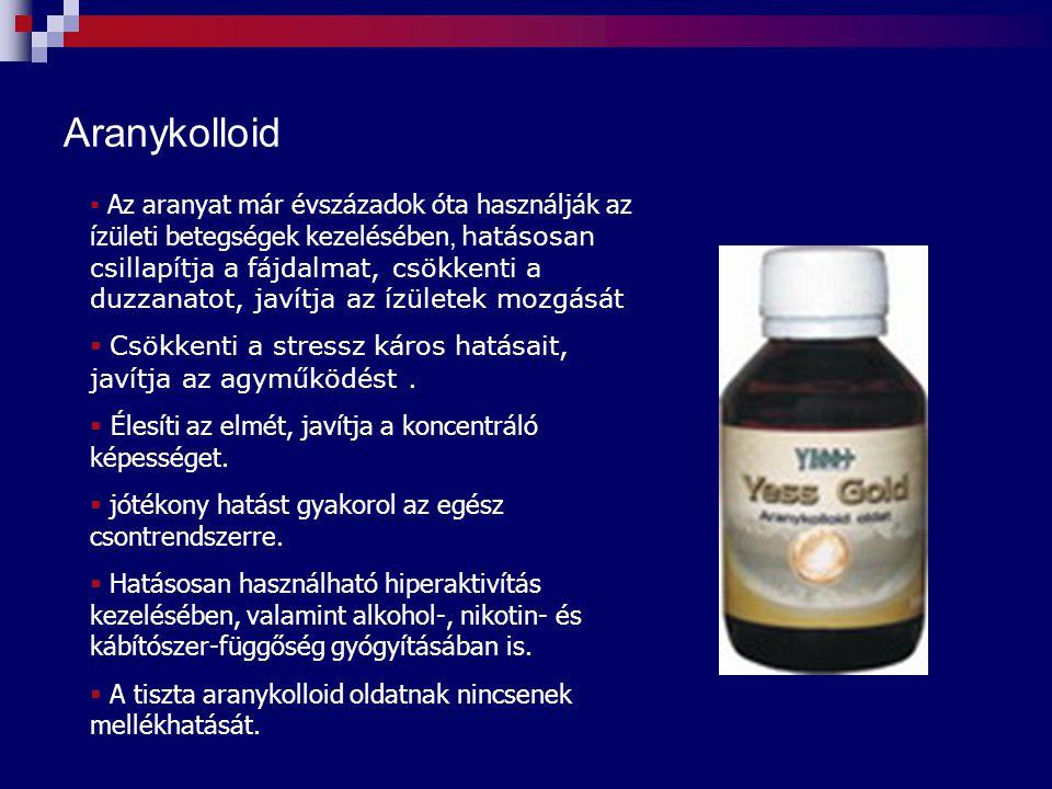  Az aranyat már évszázadok óta használják az ízületi betegségek kezelésében, hatásosan csillapítja a fájdalmat, csökkenti a duzzanatot, javítja az íz