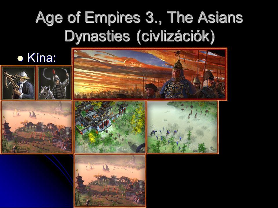 Age of Empires 3., The Asians Dynasties (civlizációk) Kína: Kína: