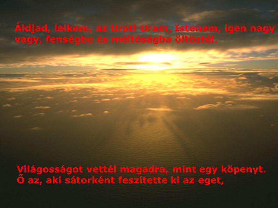 104. Zsoltár Istennek a teremtés munkáiból való dicsérete