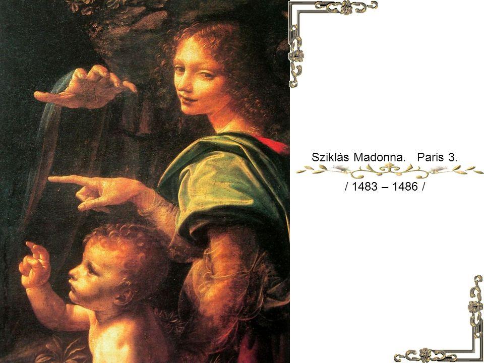 Sziklás Madonna. Paris 1. / 1483 – 1486 /