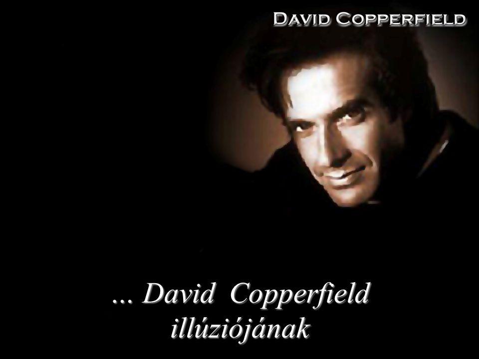 … David Copperfield illúziójának