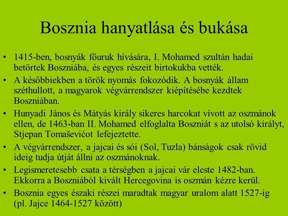 Bosznia hanyatlása és bukása 1415-ben, bosnyák főuruk hívására, I. Mohamed szultán hadai betörtek Boszniába, és egyes részeit birtokukba vették. A kés
