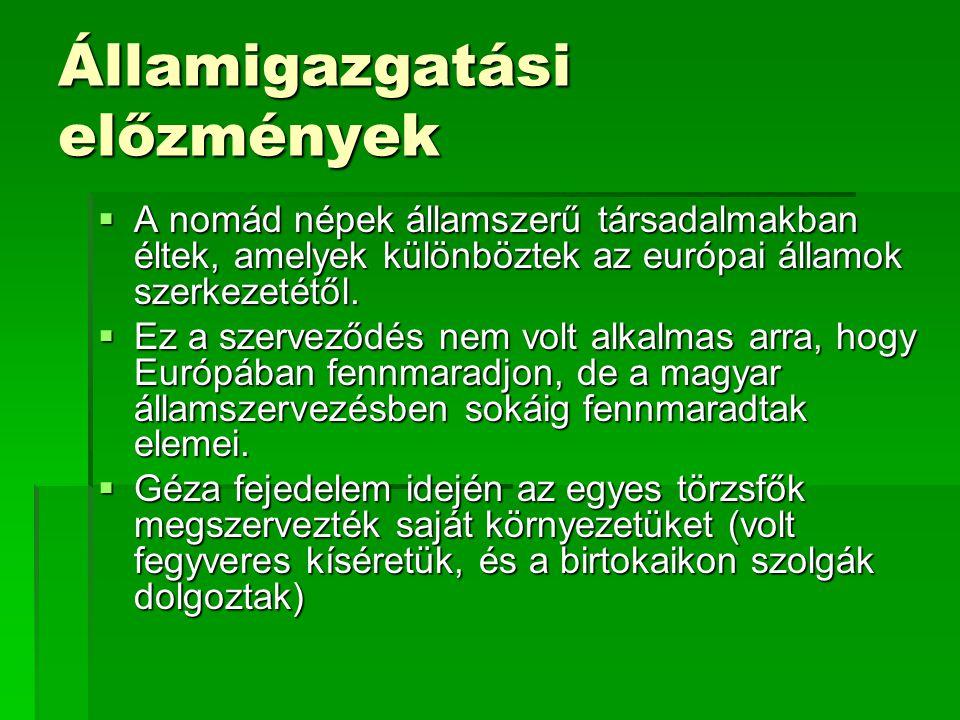 Államigazgatási előzmények  A nomád népek államszerű társadalmakban éltek, amelyek különböztek az európai államok szerkezetétől.