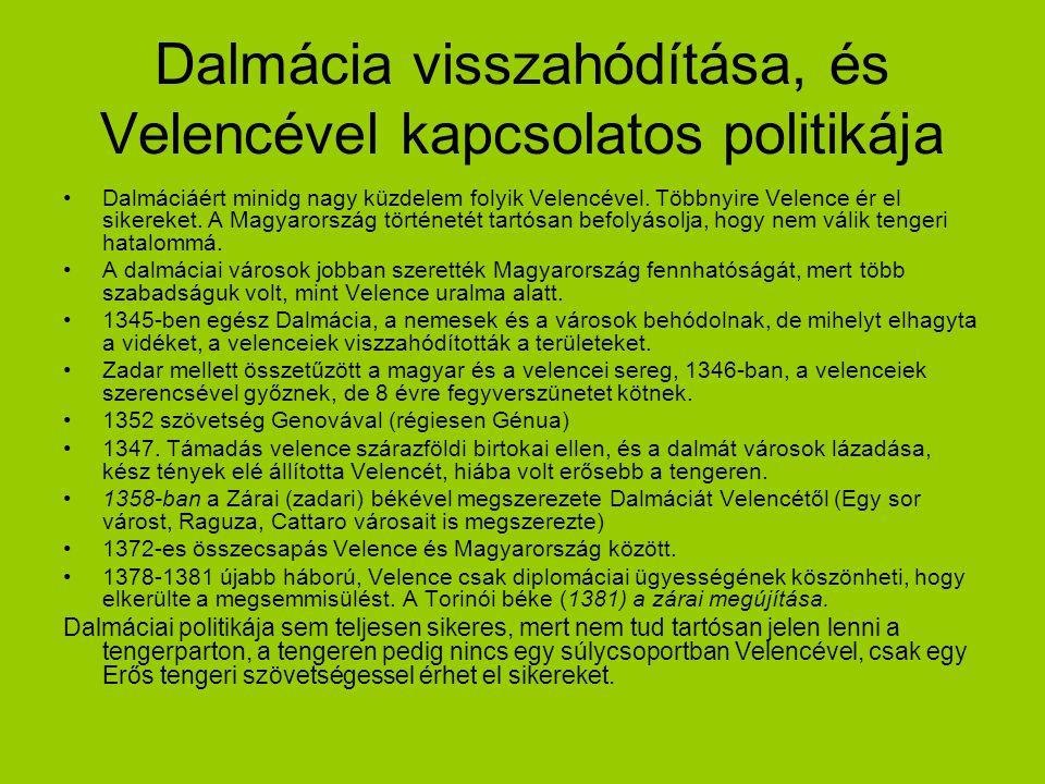 Dalmácia visszahódítása, és Velencével kapcsolatos politikája Dalmáciáért minidg nagy küzdelem folyik Velencével. Többnyire Velence ér el sikereket. A