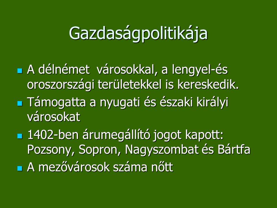 Gazdaságpolitikája A délnémet városokkal, a lengyel-és oroszországi területekkel is kereskedik. A délnémet városokkal, a lengyel-és oroszországi terül