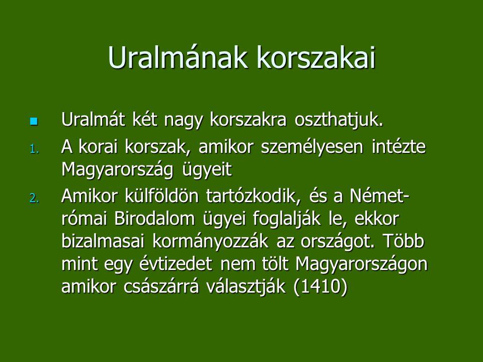 Uralmának korszakai Uralmát két nagy korszakra oszthatjuk. Uralmát két nagy korszakra oszthatjuk. 1. A korai korszak, amikor személyesen intézte Magya