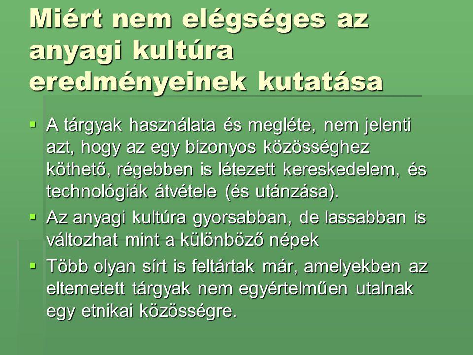 Összegzés A magyarság eredetét az összes releváns tény figyelembevételével érdemes kutatni.