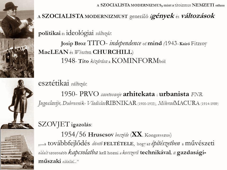 hatás és ELLEN hatás: korai modern Szerbiában: -húszas évek kulturálisan emancipálódott zenitizmusa a képzőművészetben, - a szerb építészek I.