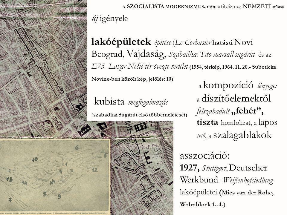 A SZOCIALISTA MODERNIZMUS, mint a titoizmus NEMZETI stílusa Nikola DOBROVIĆ (1897-1967) -Novi Beograd terve (1948, GUP BG) -Državni sekretarijat narodne odbrane (1954 – 1963) -háború előtti modern hangulata -dekonstruktivizmus korai víziója