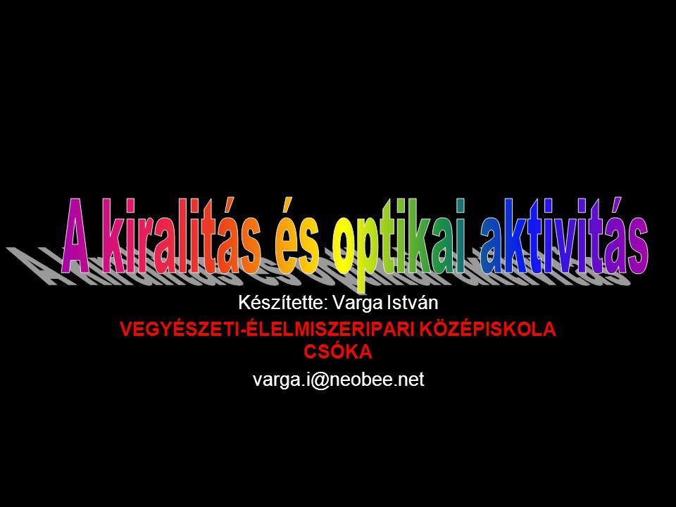 Készítette: Varga István VEGYÉSZETI-ÉLELMISZERIPARI KÖZÉPISKOLA CSÓKA varga.i@neobee.net