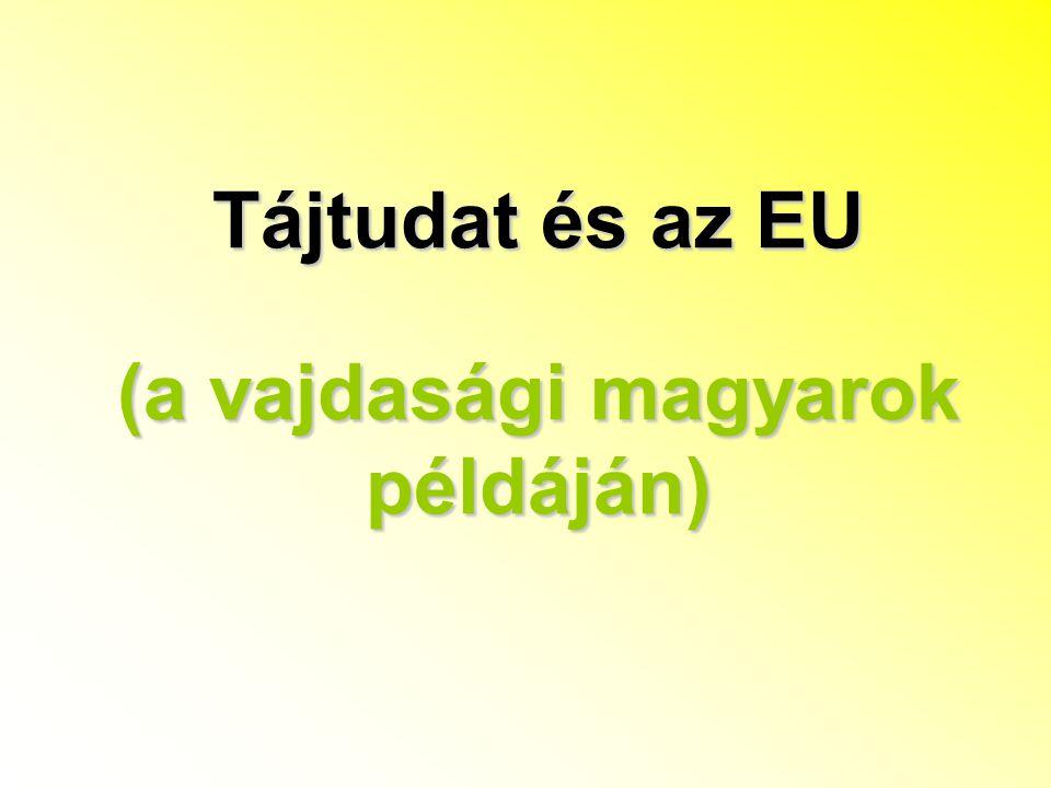 Tájtudat és az EU (a vajdasági magyarok példáján)
