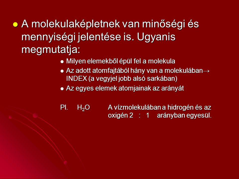 A molekulaképletnek van minőségi és mennyiségi jelentése is.