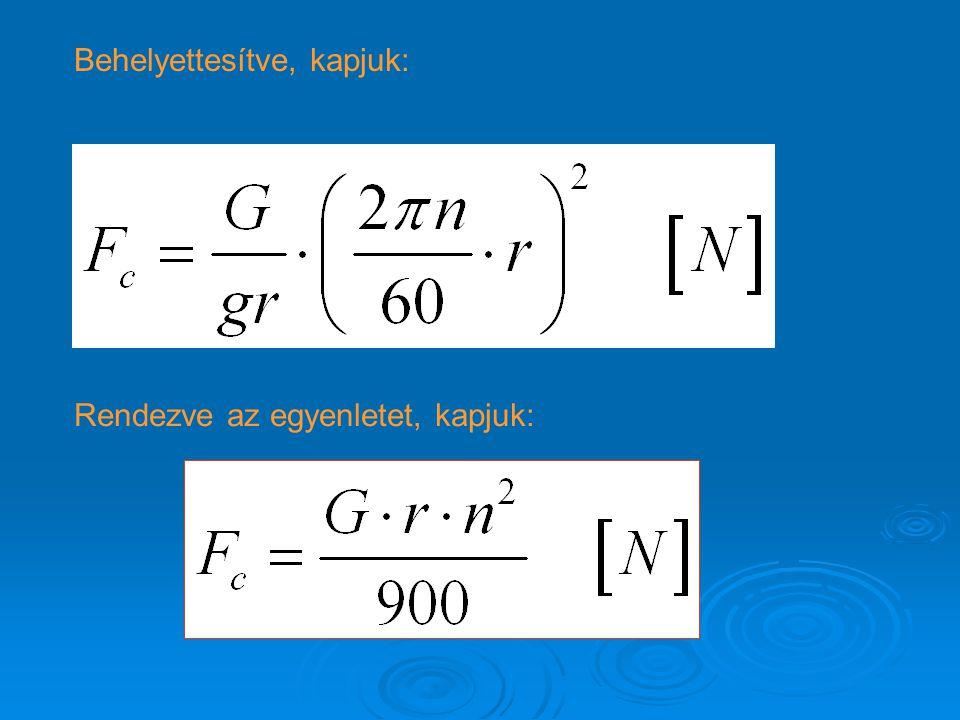 Behelyettesítve, kapjuk: Rendezve az egyenletet, kapjuk: