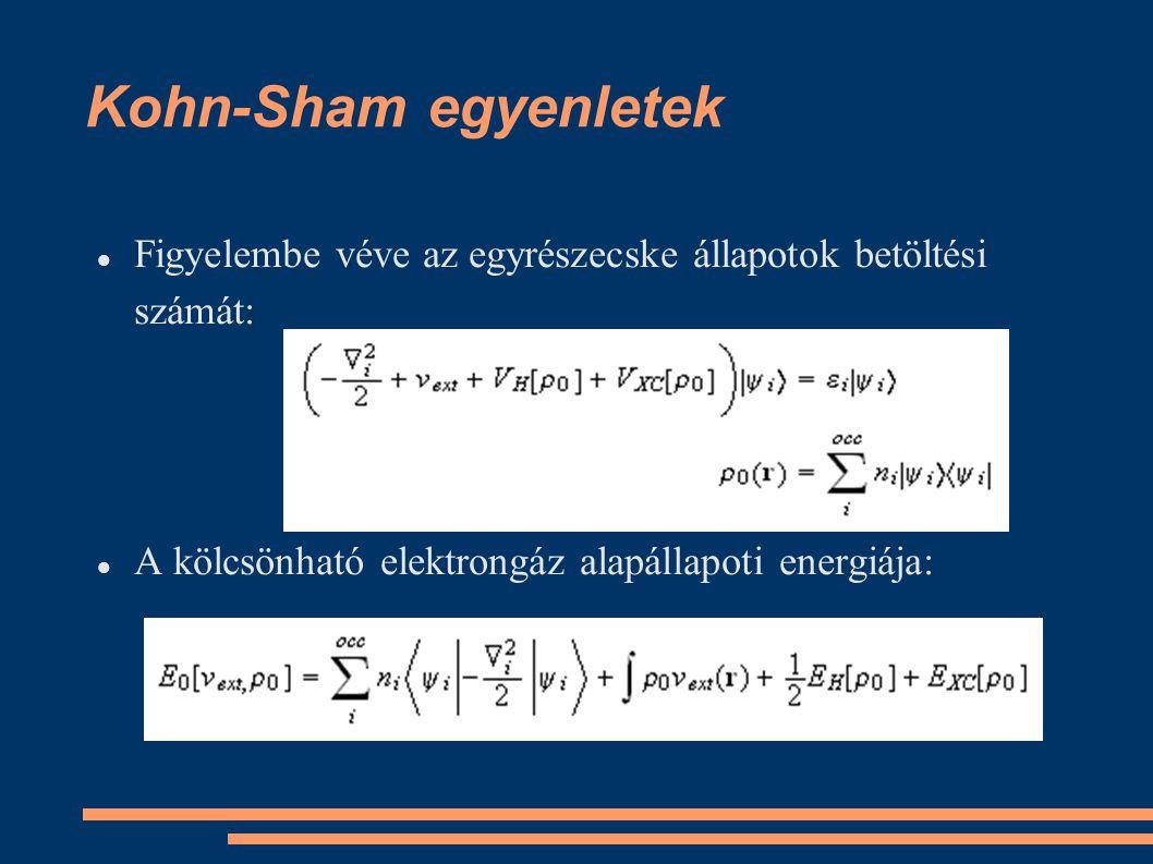 Kohn-Sham egyenletek Figyelembe véve az egyrészecske állapotok betöltési számát: A kölcsönható elektrongáz alapállapoti energiája: