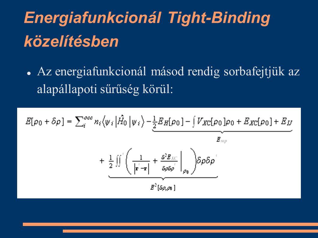 Energiafunkcionál Tight-Binding közelítésben Az energiafunkcionál másod rendig sorbafejtjük az alapállapoti sűrűség körül: