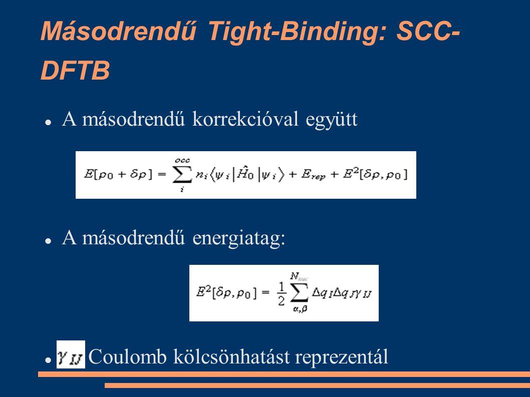 A DFTB+ program A standard-DFTB illetve a SCC-DFTB módszer implementálva DFTB+ program, ver.