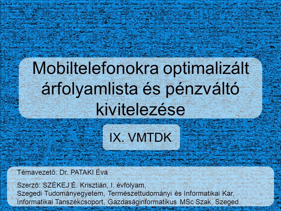 Mobiltelefonokra optimalizált árfolyamlista és pénzváltó kivitelezése IX.