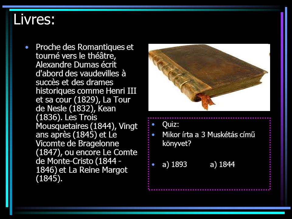 Livres: Proche des Romantiques et tourné vers le théâtre, Alexandre Dumas écrit d abord des vaudevilles à succès et des drames historiques comme Henri III et sa cour (1829), La Tour de Nesle (1832), Kean (1836).