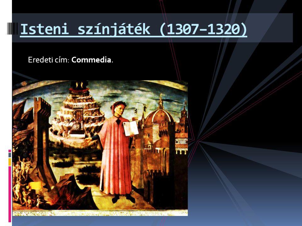 Eredeti cím: Commedia. Isteni színjáték (1307–1320)