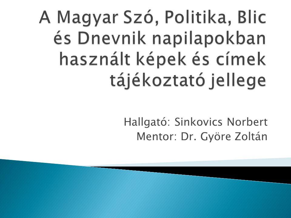 Hallgató: Sinkovics Norbert Mentor: Dr. Györe Zoltán