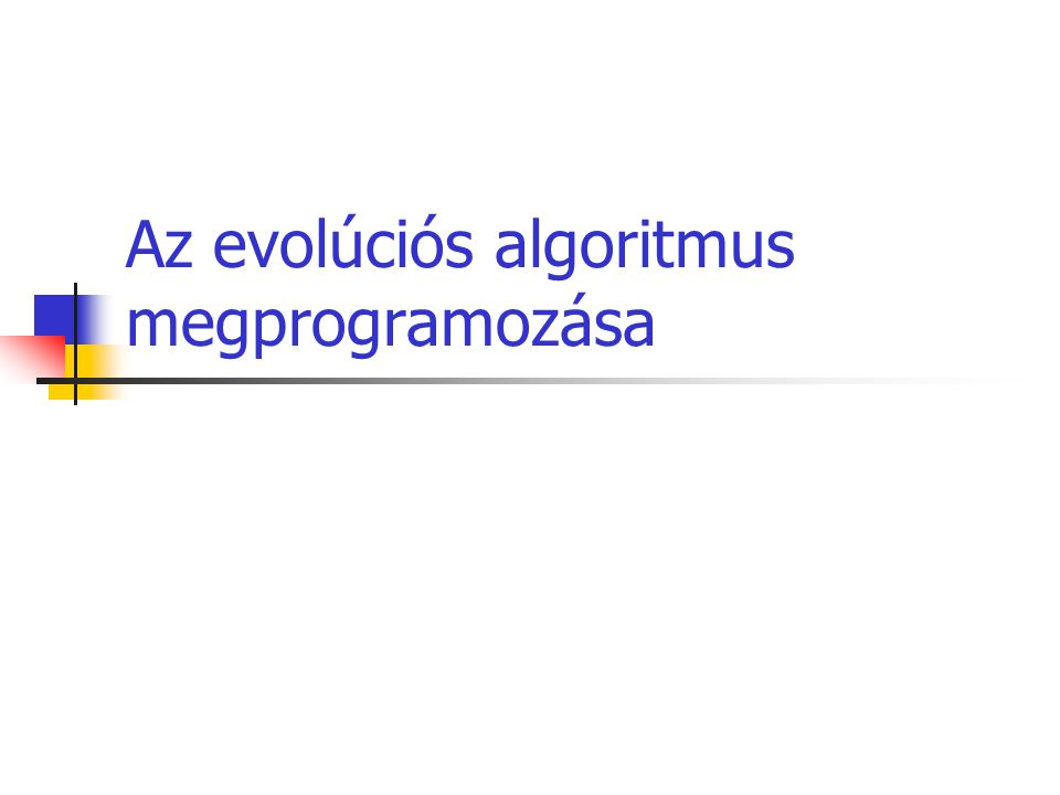 Fő program Két féle képpen hívható meg: A program paramétereit megadjuk, a fő program argumenseiként A program paramétereit a billentyűszerkezetről viszi be a felhasználó Működése: Lefoglalja a memórában a működéséhez szükséges helyet Létrehozza az evolúció szálat Megvárja az evolúció befejeződését Felszabadítja a lefoglalt memóriát