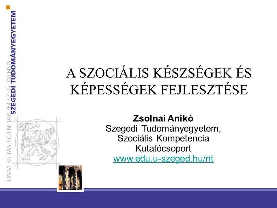 A pedagógusok szerepe a szociális készségek fejlesztésében Csak fejlett szociális kompetenciával rendelkező pedagógus tud szociális készségeket fejleszteni.