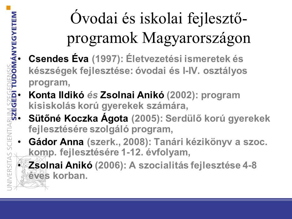 Óvodai és iskolai fejlesztő- programok Magyarországon Csendes Éva (1997): Életvezetési ismeretek és készségek fejlesztése: óvodai és I-IV. osztályos p