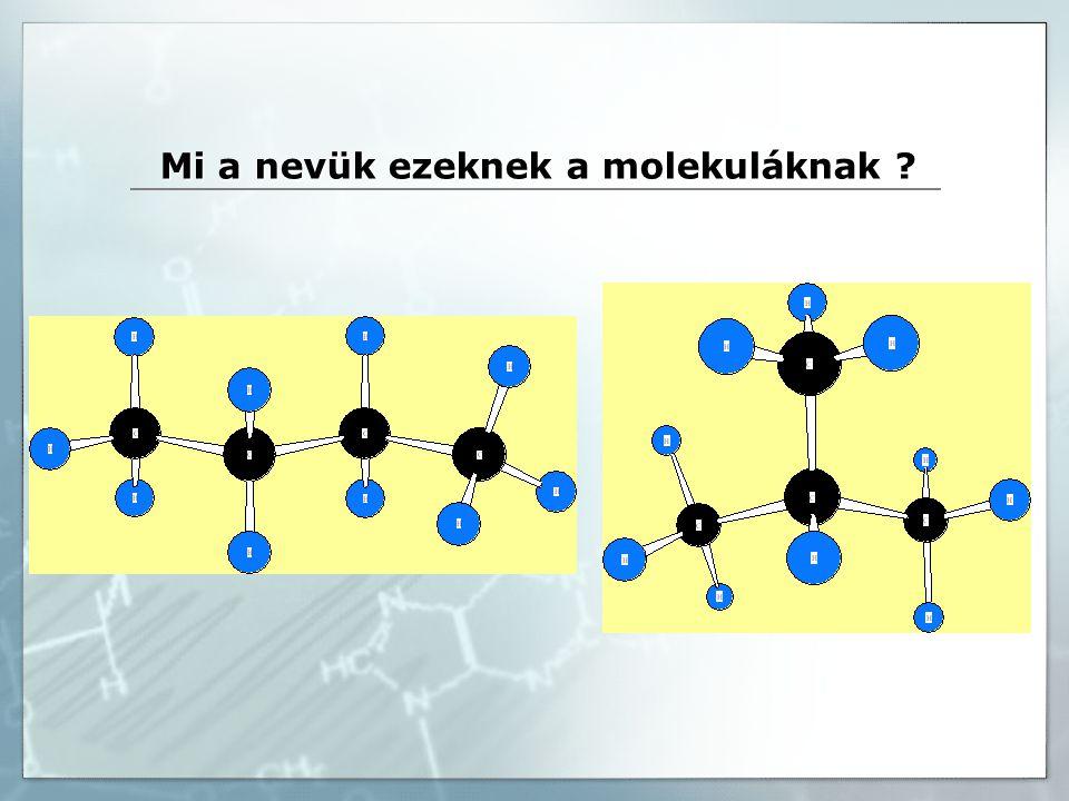 Mi a nevük ezeknek a molekuláknak