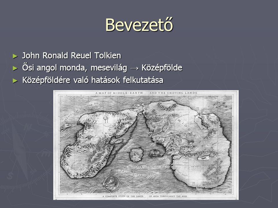 Bevezető ► John Ronald Reuel Tolkien ► Ősi angol monda, mesevilág → Középfölde ► Középföldére való hatások felkutatása