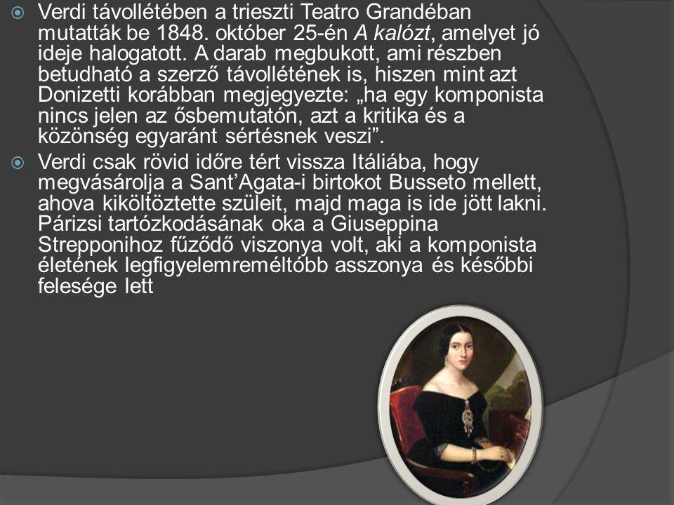  Verdi távollétében a trieszti Teatro Grandéban mutatták be 1848. október 25-én A kalózt, amelyet jó ideje halogatott. A darab megbukott, ami részben