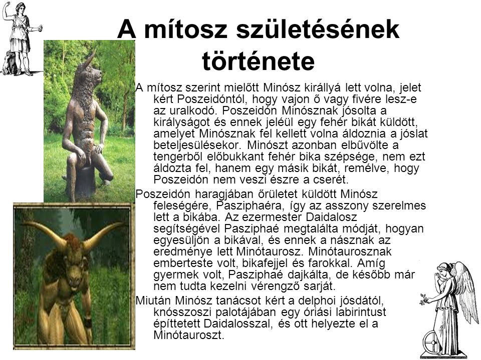 Thészeusz és a Minótaurosz Az athéniek megölték Androgeuszt, Minósz fiát, mivel féltékenyek voltak a sportban elért sikereire.