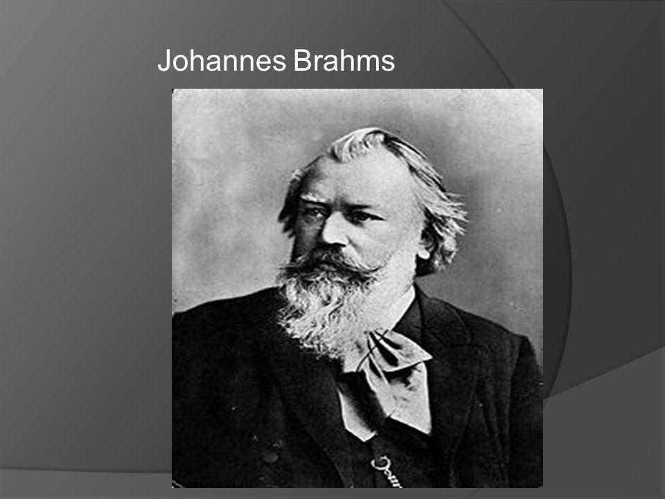  Született : 1833.m á jus 7. én Hamburgban  Német zeneszerző  2.