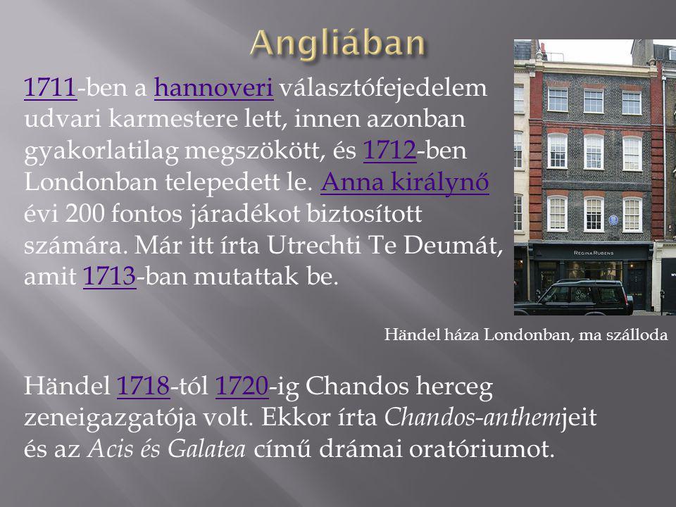 17111711-ben a hannoveri választófejedelem udvari karmestere lett, innen azonban gyakorlatilag megszökött, és 1712-ben Londonban telepedett le. Anna k