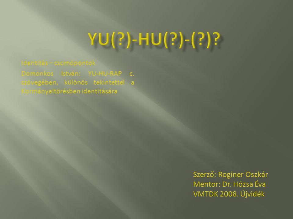 Identitás – csomópontok Domonkos István: YU-HU-RAP c.