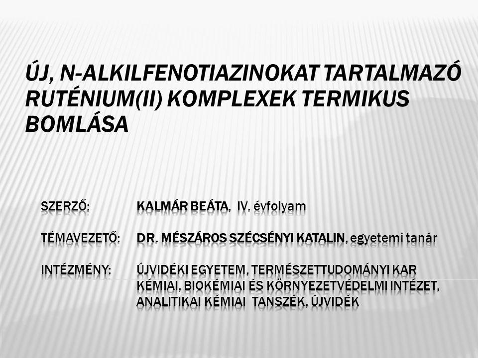 ÚJ, N-ALKILFENOTIAZINOKAT TARTALMAZÓ RUTÉNIUM(II) KOMPLEXEK TERMIKUS BOMLÁSA