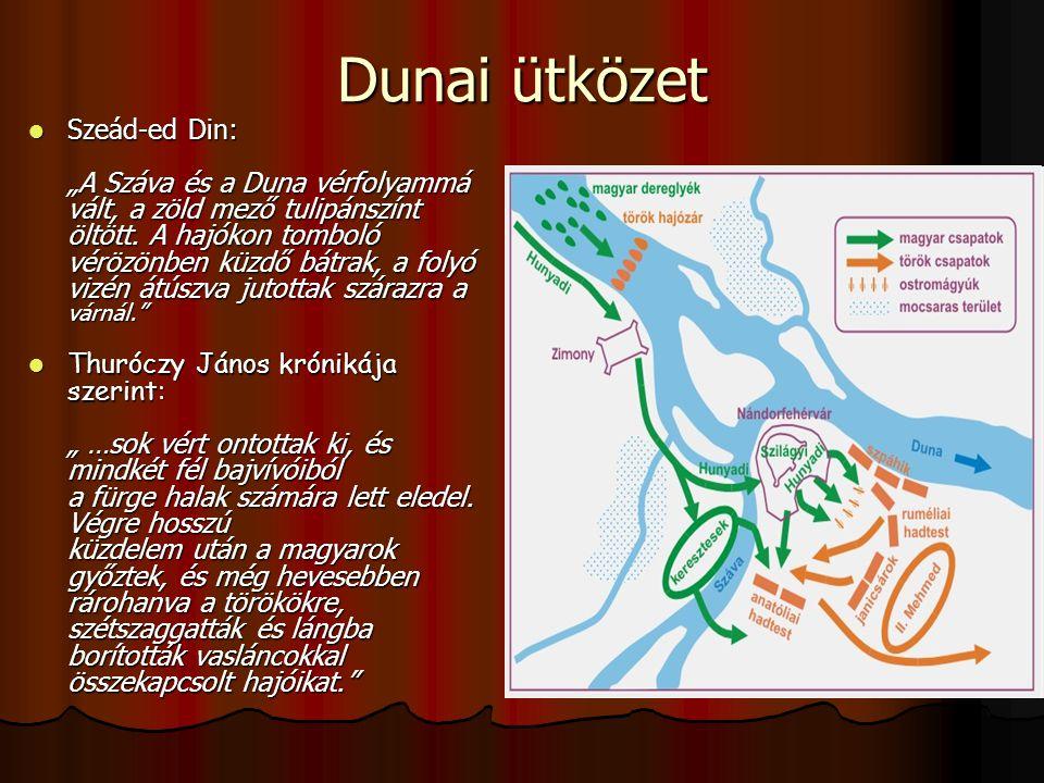 """Dunai ütközet Szeád-ed Din: """"A Száva és a Duna vérfolyammá vált, a zöld mező tulipánszínt öltött. A hajókon tomboló vérözönben küzdő bátrak, a folyó v"""