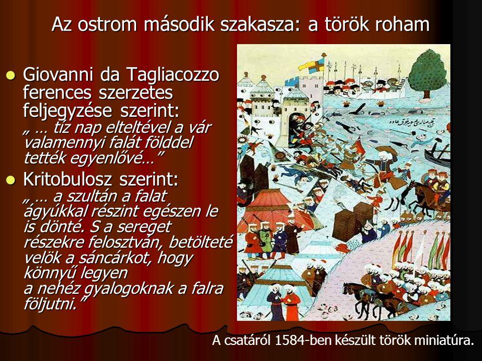 """Az ostrom második szakasza: a török roham Giovanni da Tagliacozzo ferences szerzetes feljegyzése szerint: """" … tíz nap elteltével a vár valamennyi falá"""
