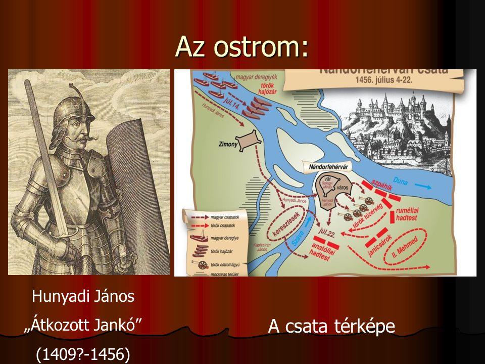 """Az ostrom: Hunyadi János """"Átkozott Jankó"""" (1409?-1456) A csata térképe"""
