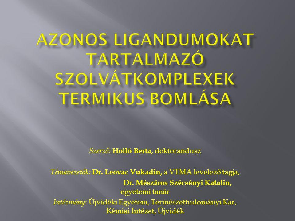 Szerző: Holló Berta, doktorandusz Témavezetők: Dr.
