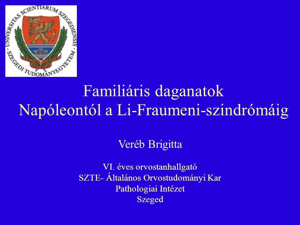 Bevezetés A familiáris daganatok olyan daganatok vagy daganat szindrómák, melyek egy családon belül nemzedékeken át halmozottan fordulnak elő (Cowden-szindróma, familiáris emlő tu., familiáris vastagbél tu., neurofibromatosis, stb.) Perifériás neurofibromatosis