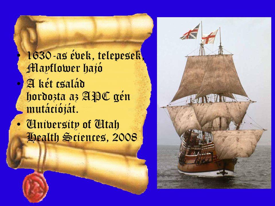 1630-as évek, telepesek, Mayflower hajó A két család hordozta az APC gén mutációját. University of Utah Health Sciences, 2008
