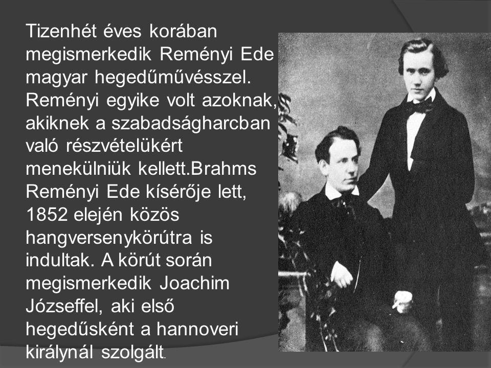 Tizenhét éves korában megismerkedik Reményi Ede magyar hegedűművésszel. Reményi egyike volt azoknak, akiknek a szabadságharcban való részvételükért me