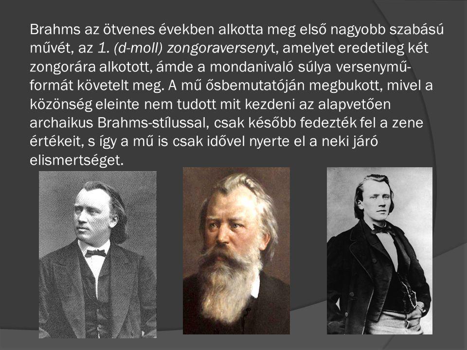 Brahms az ötvenes években alkotta meg első nagyobb szabású művét, az 1. (d-moll) zongoraversenyt, amelyet eredetileg két zongorára alkotott, ámde a mo