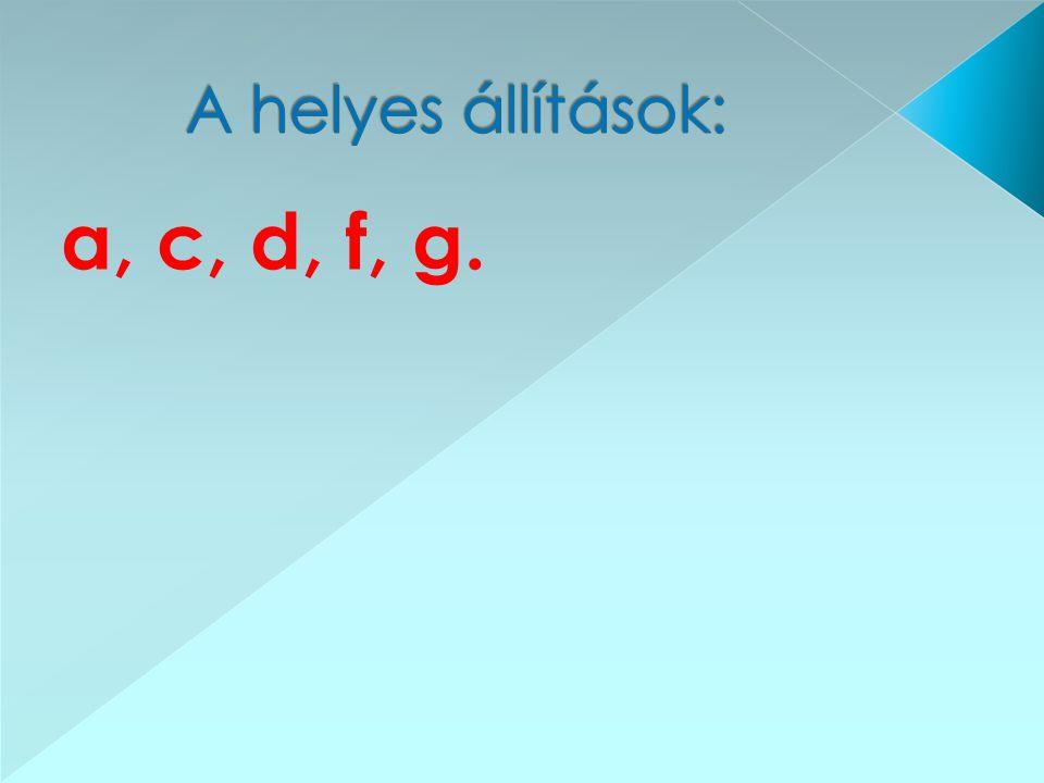 a, c, d, f, g.